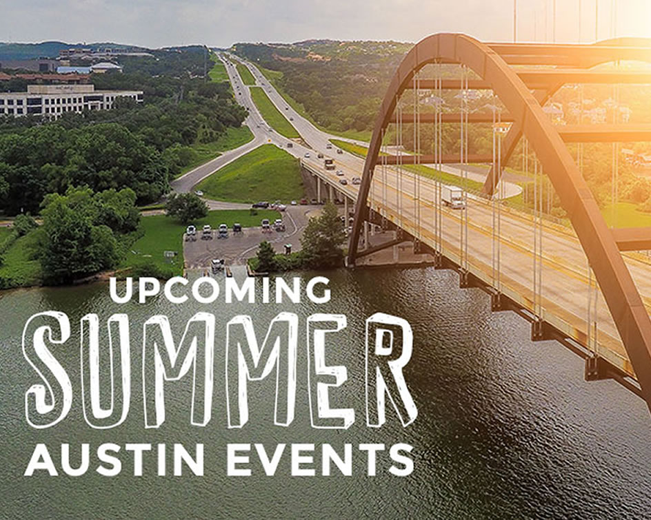 Austin Summer Events We're Looking Forward To