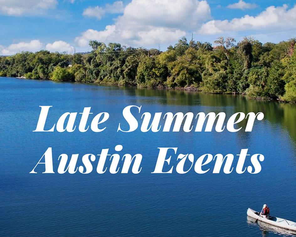 Our Pick of Late Summer Austin Events To Check Out