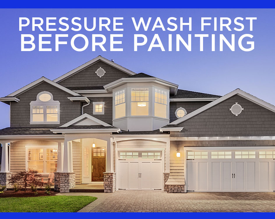 Ready To Paint Your Home? Pressure Wash First