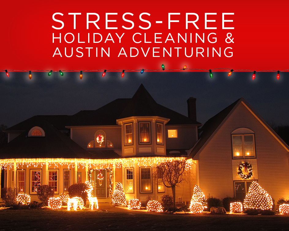 Stress-Free Cleaning & Holiday Events