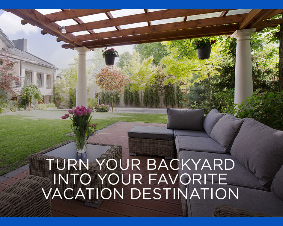 Turn Your Backyard Into a Summer Vacation Spot