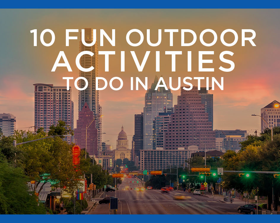 10 Austin Outdoor Fun Activities
