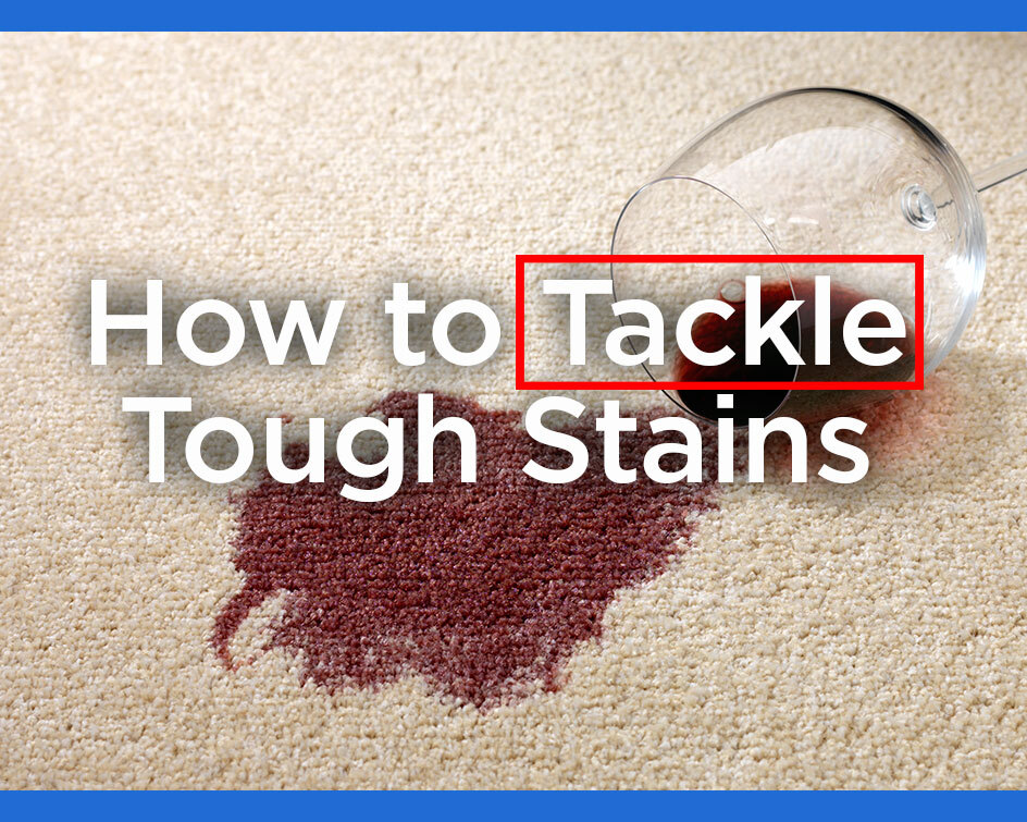 How to Tackle 10 of the Toughest Stains
